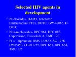 selected hiv agents in development