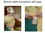 secure cable connection with tape