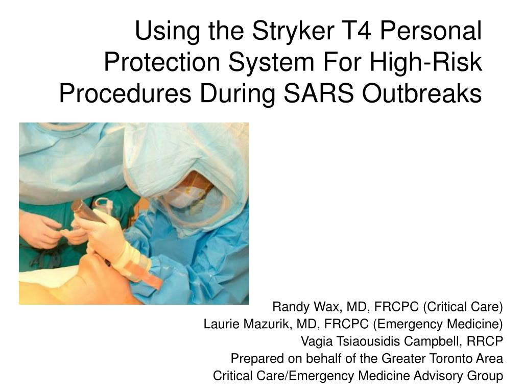 using the stryker t4 personal protection system for high risk procedures during sars outbreaks l.