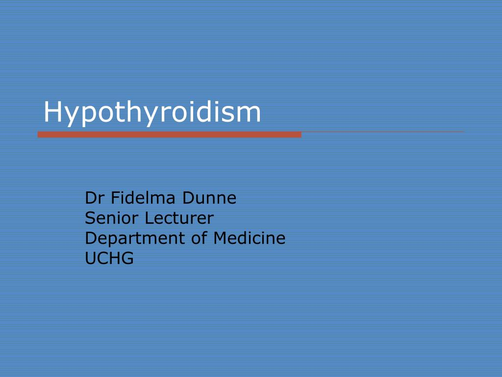 Ppt - Hypothyroidism Powerpoint Presentation