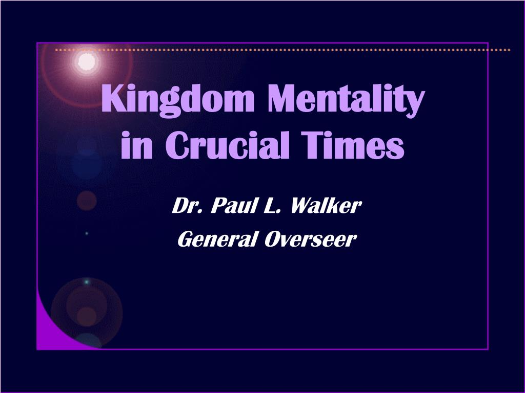 kingdom mentality in crucial times l.