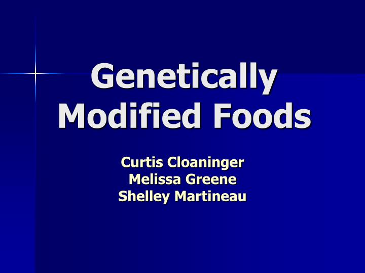 genetically modified foods n.