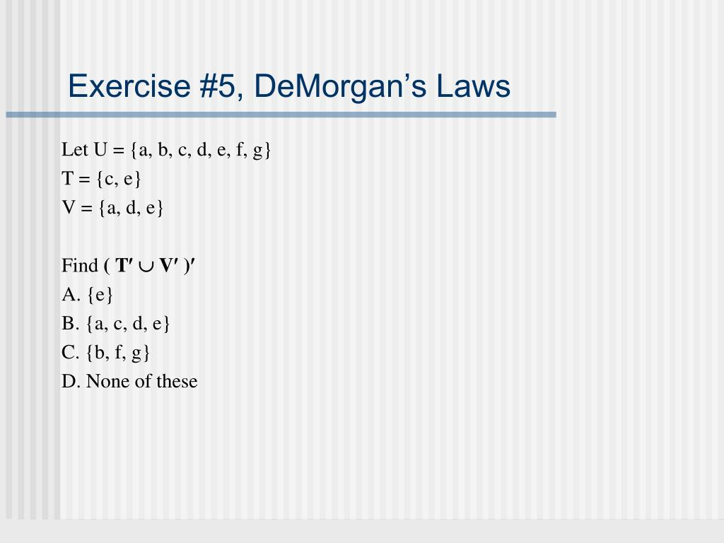 Exercise #5, DeMorgan's Laws