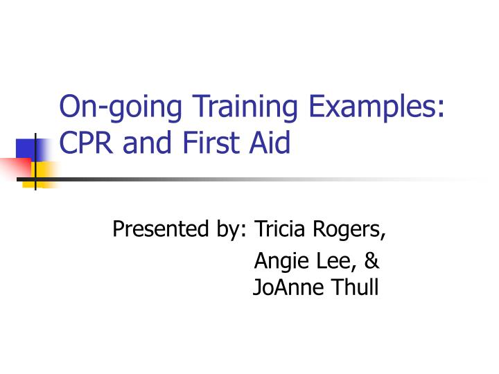 on going training examples cpr and first aid