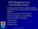 vips management and administrative issues