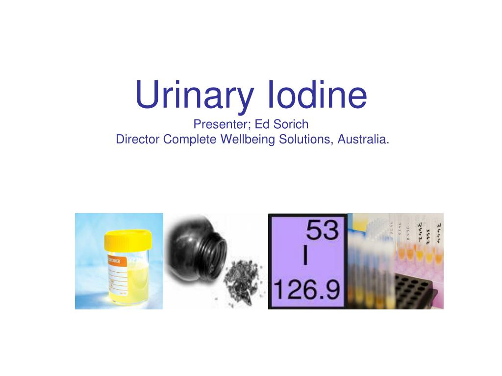 urinary iodine presenter ed sorich director complete wellbeing solutions australia l.
