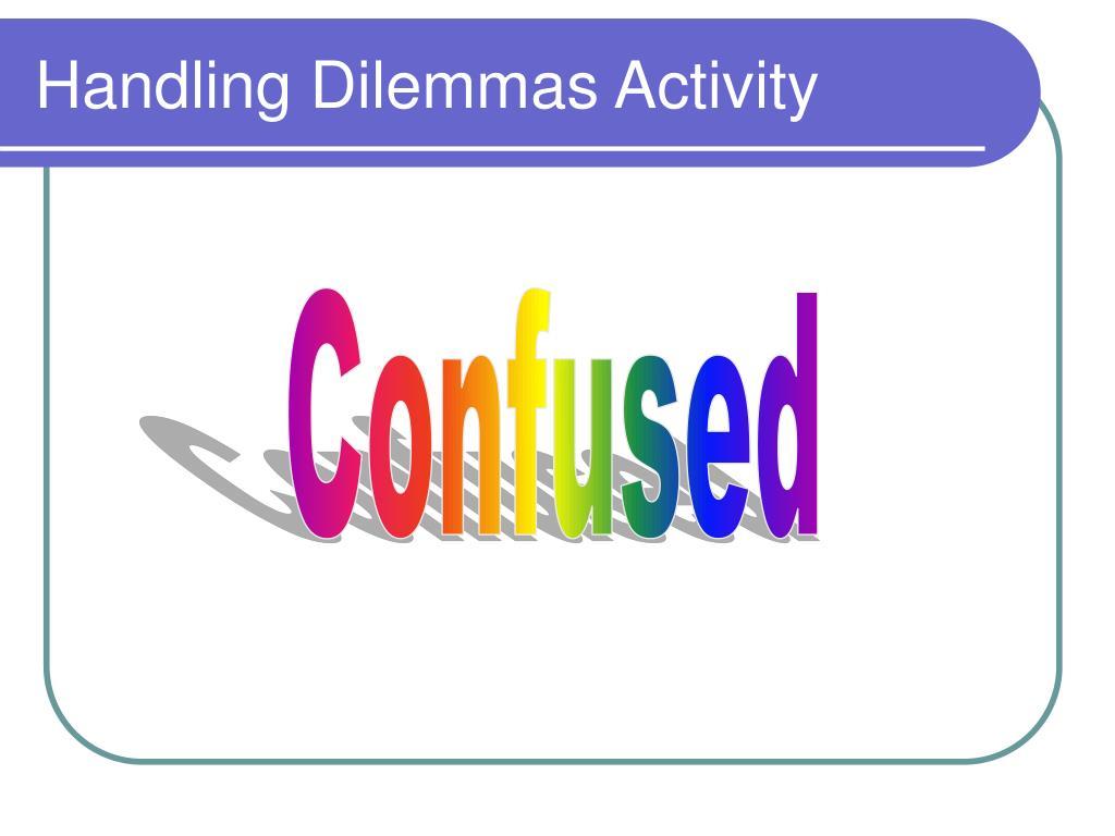 Handling Dilemmas Activity