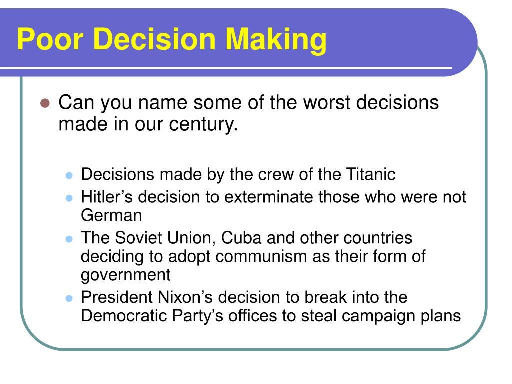Poor Decision Making