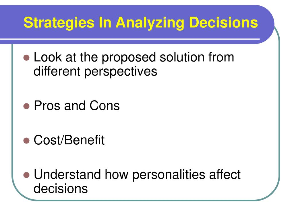 Strategies In Analyzing Decisions