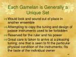 each gamelan is generally a unique set