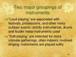 two major groupings of instruments