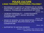 police culture a bias towards traditional policing