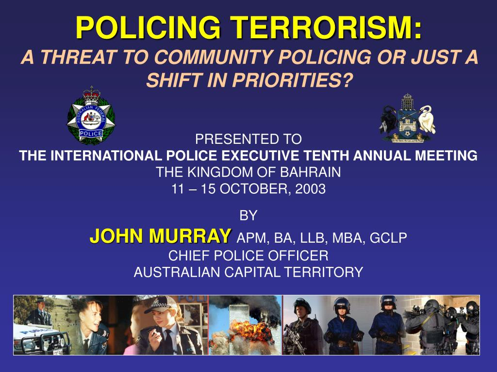policing terrorism a threat to community policing or just a shift in priorities l.