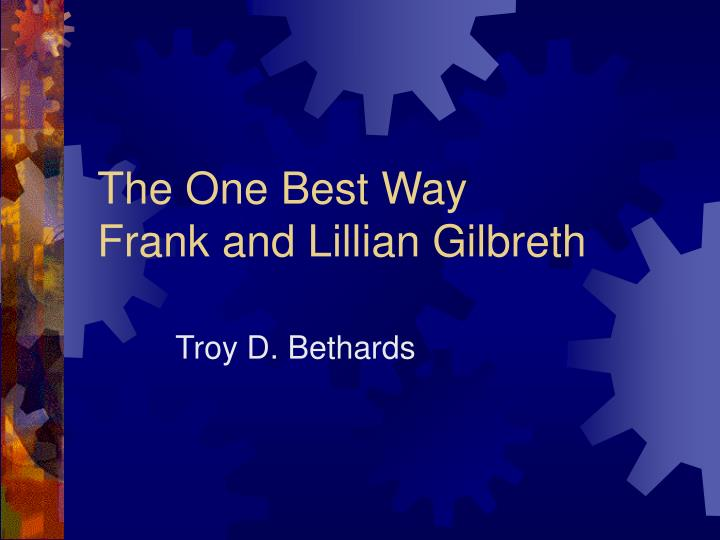 the one best way frank and lillian gilbreth n.