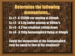 determine the following momentums