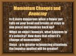 momentum changes and bouncing