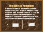 the ballistic pendulum