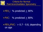 criteria for normal post bronchodilator spirometry
