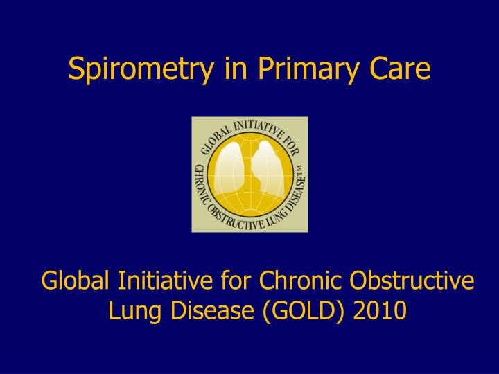 PPT - Spirometry in Primary Care PowerPoint Presentation ...