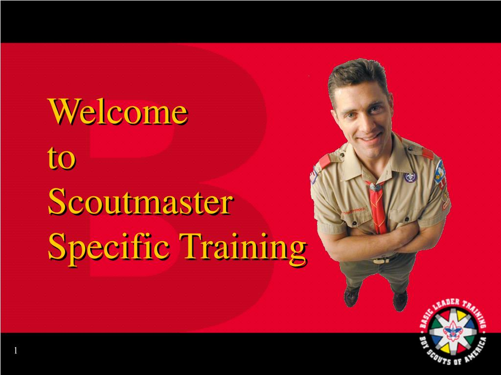 welcome to scoutmaster specific training l.
