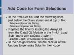 add code for form selections