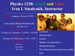 physics 1230 light and color ivan i smalyukh instructor