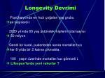 longevity devrimi