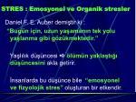 stres emosyonel ve organik stresler