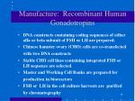 manufacture recombinant human gonadotropins18