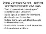 digital command control running your trains instead of your track