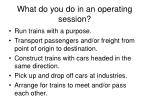 what do you do in an operating session