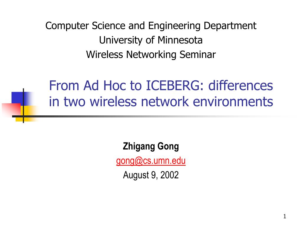 from ad hoc to iceberg differences in two wireless network environments l.