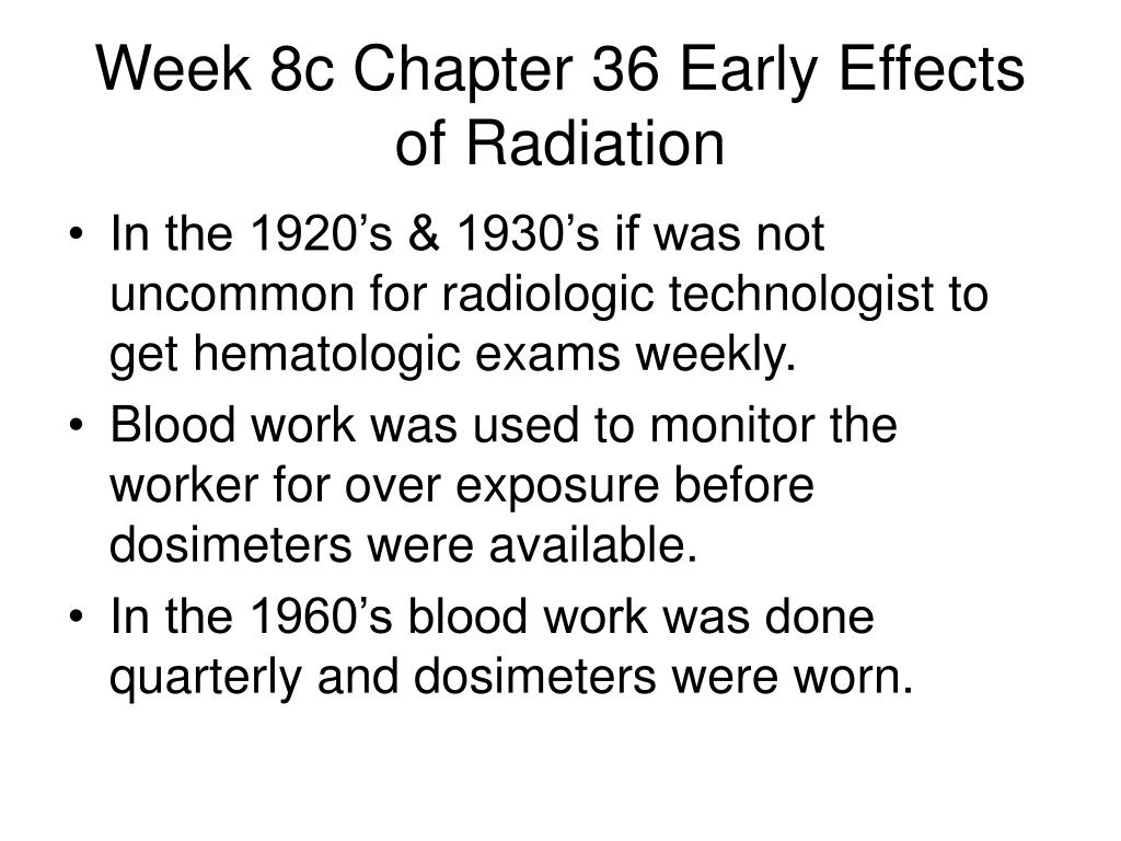 week 8c chapter 36 early effects of radiation l.