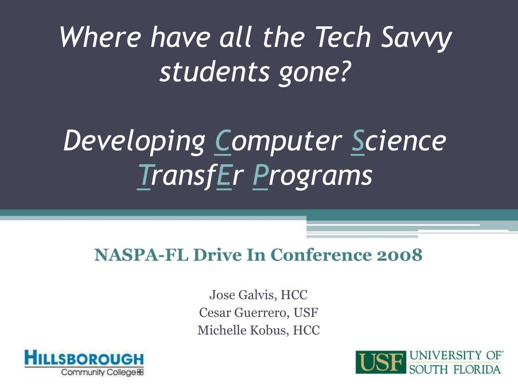where have all the tech savvy students gone developing c omputer s cience t ransf e r p rograms l.