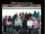 2006 interim group