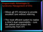 programmatic advantages to syndromic management of stis