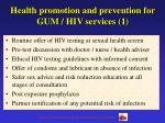 health promotion and prevention for gum hiv services 1