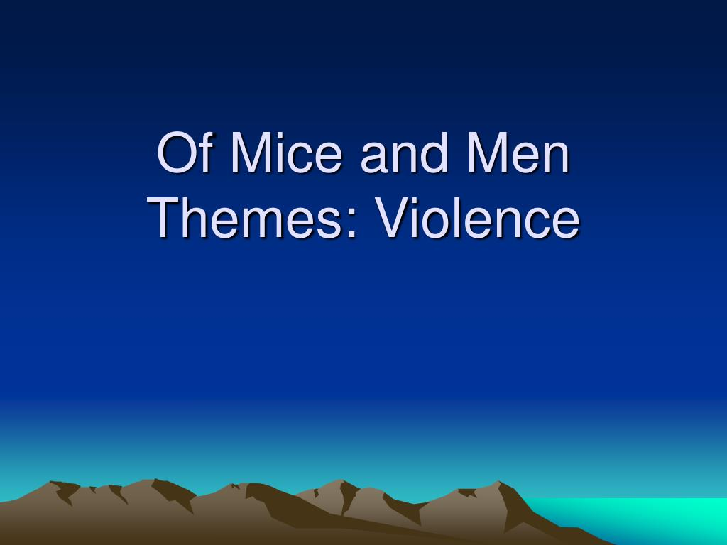 of mice and men themes violence l.