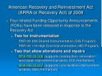 american recovery and reinvestment act arra or recovery act of 2009
