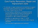 core facility renovation repair and improvement g20