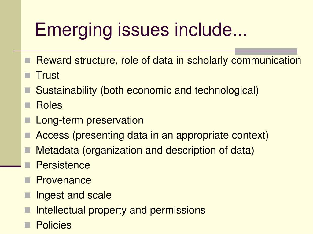 Emerging issues include...
