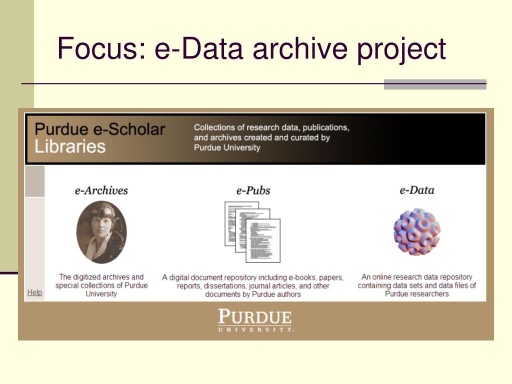 Focus: e-Data archive project
