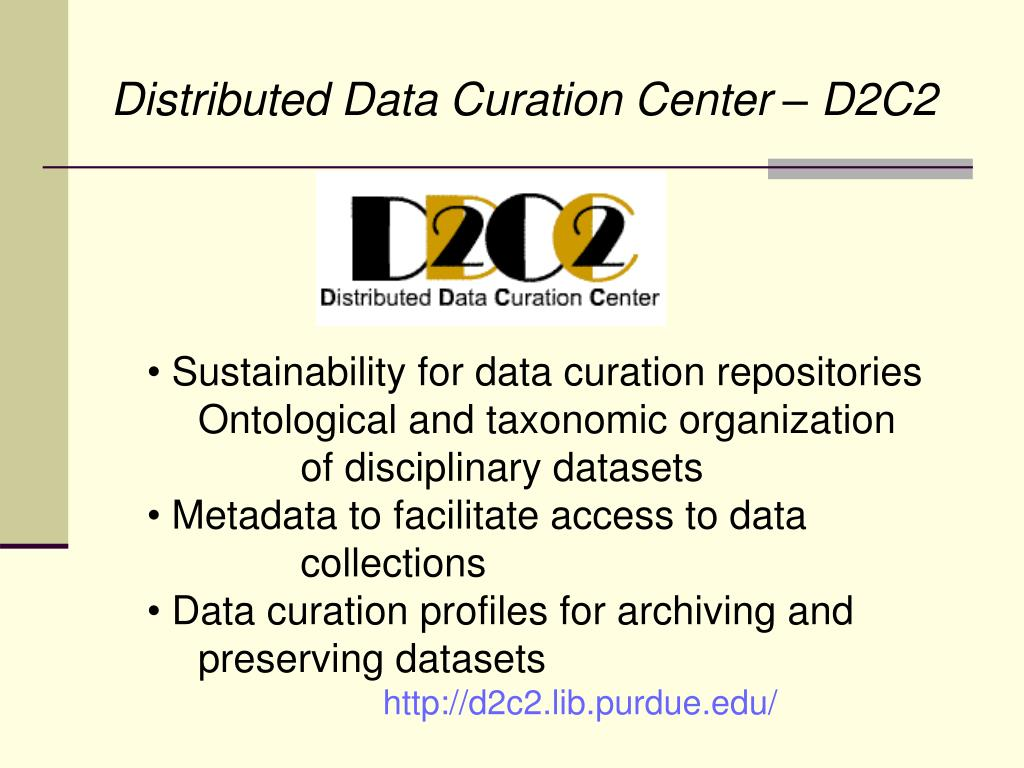 Distributed Data Curation Center – D2C2