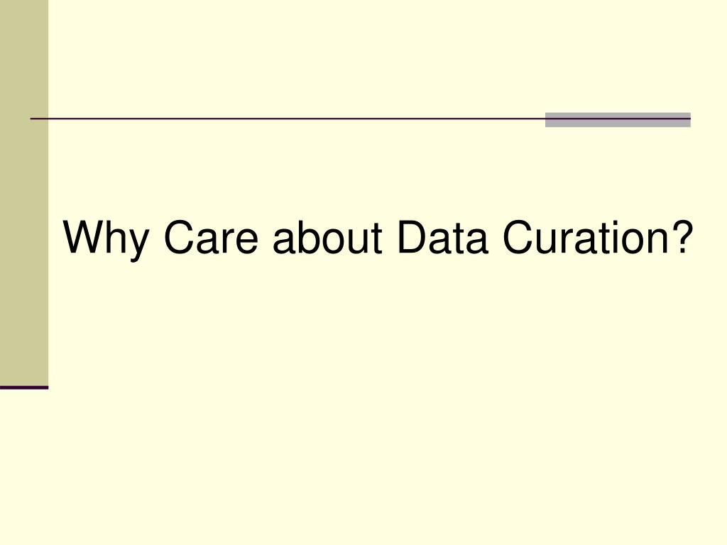 Why Care about Data Curation?