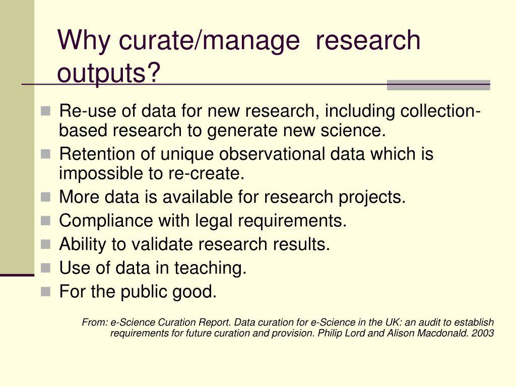 Why curate/manage  research outputs?