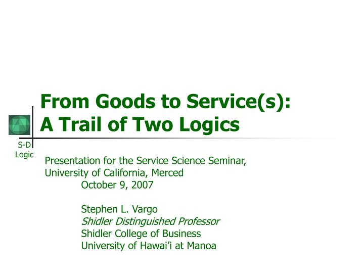 From goods to service s a trail of two logics
