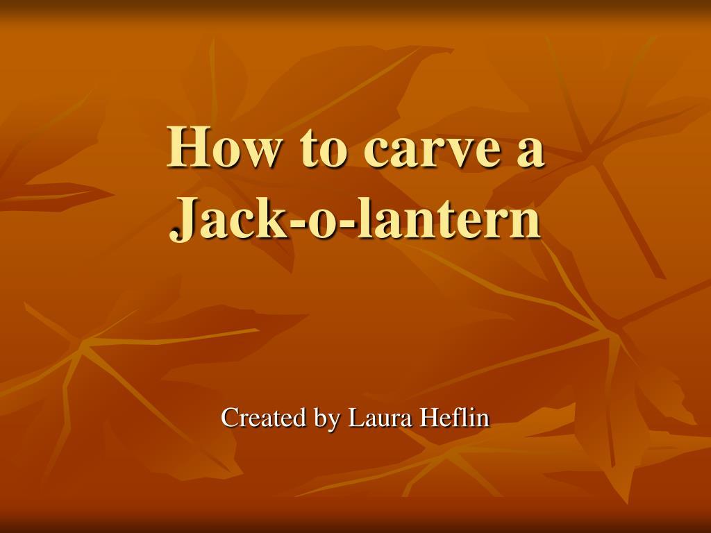 how to carve a jack o lantern l.