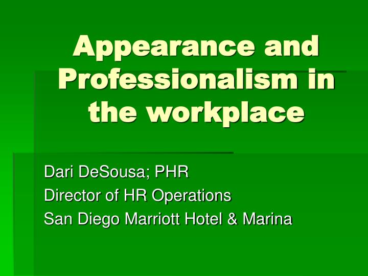Appearance And Professionalism In The Workplace  Professionalism In The Workplace