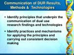 communication of dur results methods technologies