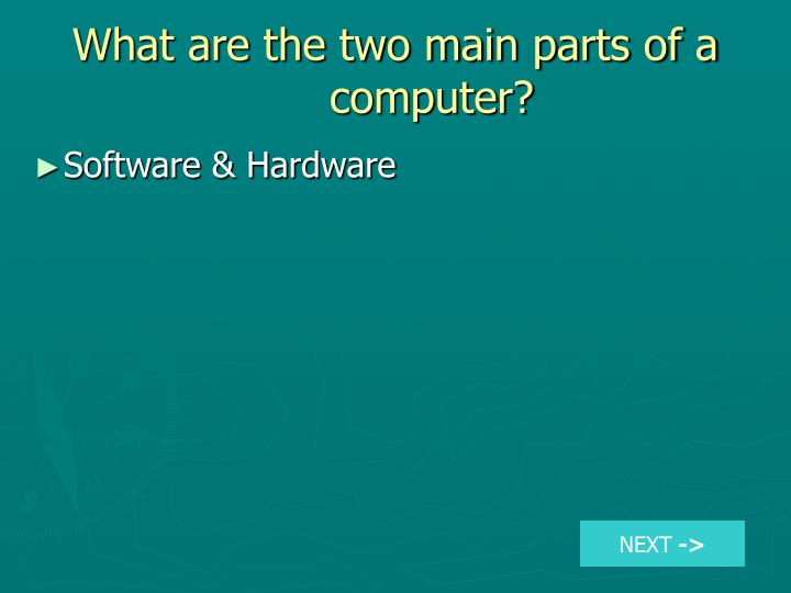 what are the two main parts of a computer n.